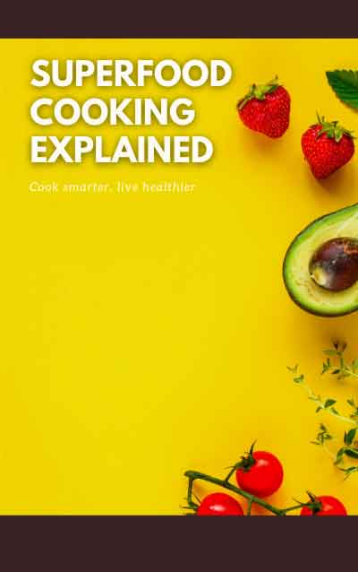 super food cooking explained